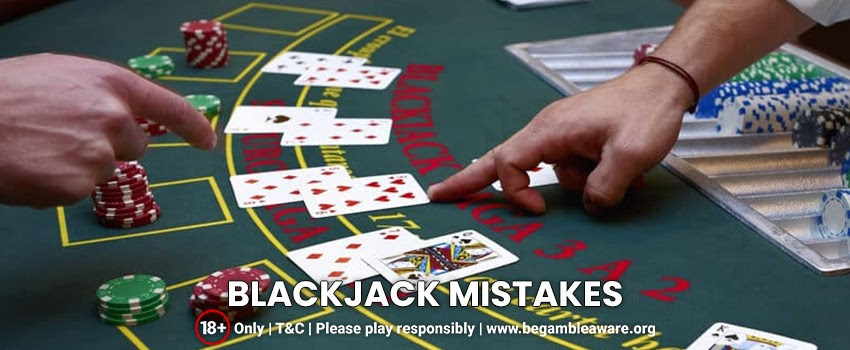 Blackjack under your control: Top 8 common Blackjack mistakes that you need to avoid