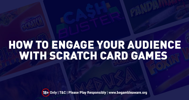 How To Engage Your Audience With Scratch Card Games?