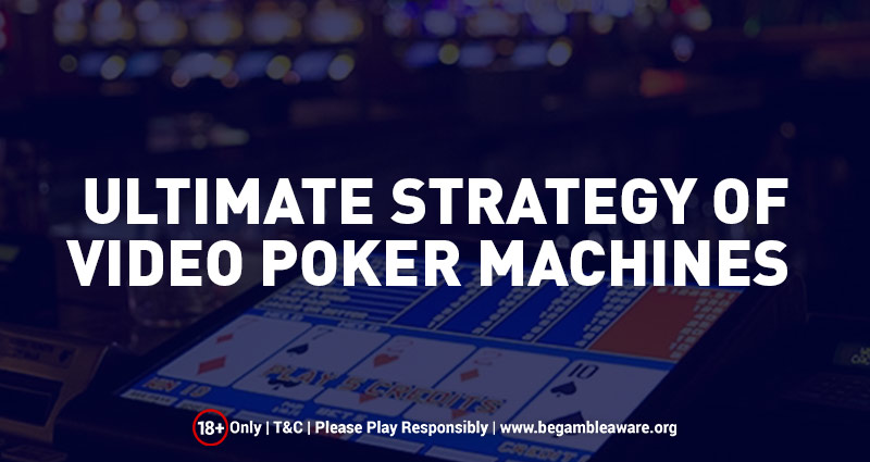 Ultimate Strategy of Video Poker Machines