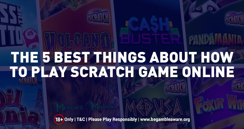 The 5 Best Things About How To Play Scratch Game Online
