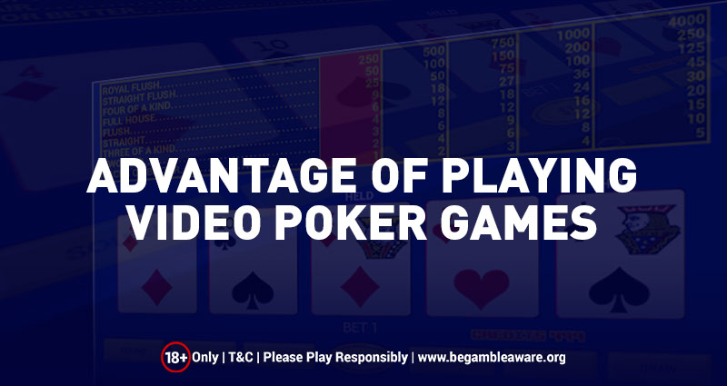 Advantage of Playing Video Poker Games