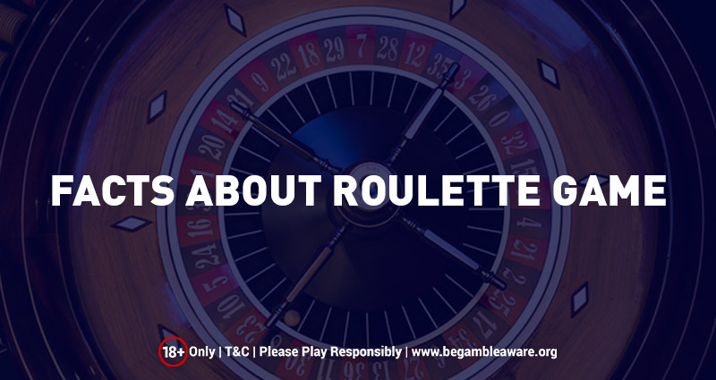 Facts About Roulette Game