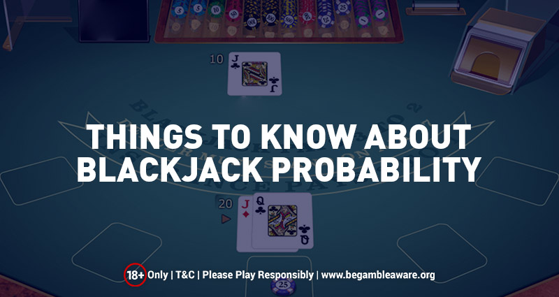Things to Know About Online Blackjack Probability