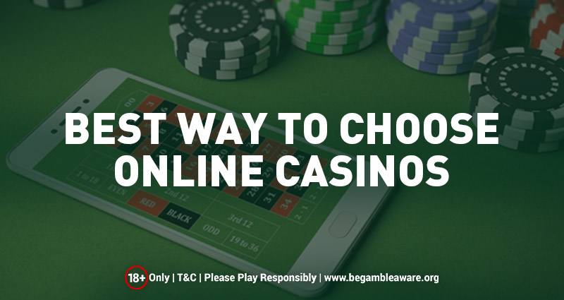 Best Way to choose Online Casino to play